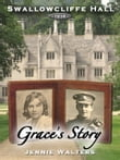 Swallowcliffe Hall 1914: Grace's Story