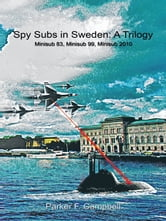 Spy Subs in Sweden: A Trilogy
