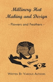 download Millinery Hat Making And Design - Flowers And Feathers book