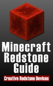 Minecraft Redstone Guide: 20 Amazing, Creative Redstone Devices