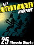 The Arthur Machen Megapack