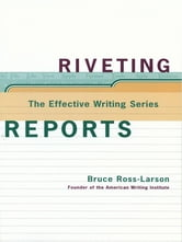 Riveting Reports (The Effective Writing Series)