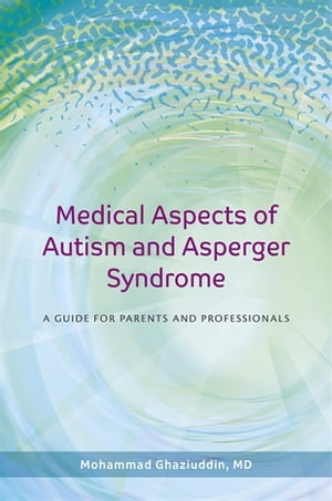 Medical Aspects of Autism and Asperger Syndrome