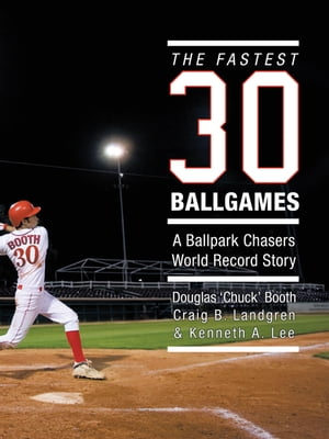 The Fastest Thirty Ballgames A Ballpark Chasers World Record Story