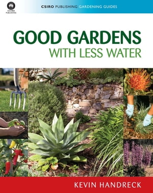 Good Gardens with Less Water