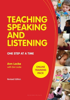Teaching Speaking and Listening One Step at a Time,  Revised Edition