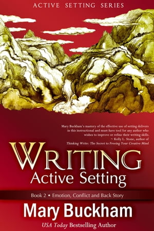 Writing Active Setting Book 2: Emotion,  Conflict and Back Story Writing Active Setting,  #2