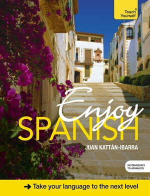 Enjoy Spanish Intermediate to Upper Intermediate Course Enhanced Edition