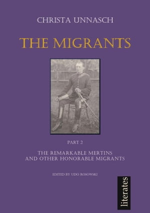 The Migrants Part II The remarkable Mertins and other honorable migrants
