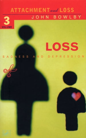 Loss - Sadness and Depression Attachment and Loss Volume 3