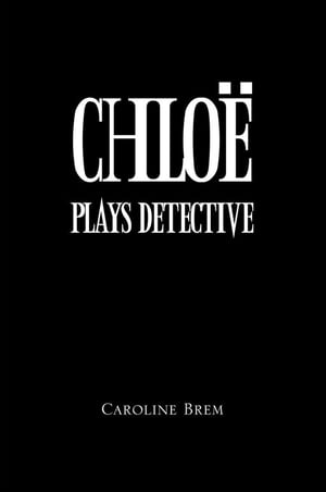 Chloe Plays Detective