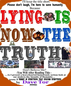Lying Is Now The Truth