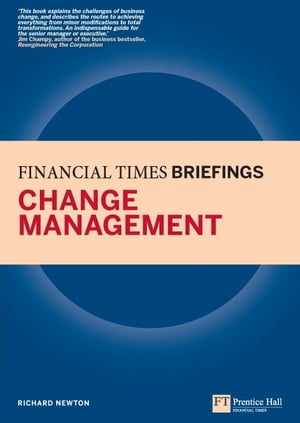 Change Management: Financial Times Briefing The low down on the top job