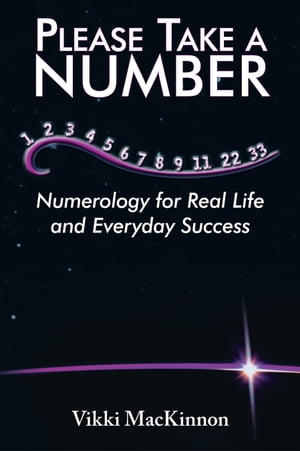 Please Take a Number Numerology for Real Life and Everyday Success
