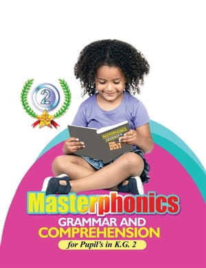 Masterphonics GRAMMAR AND COMPREHENSION for Pupils in K.G. 2