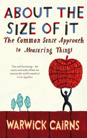 About The Size Of It A Common Sense Approach To How People Measure Things