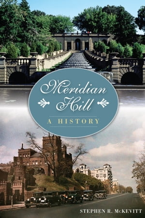 Meridian Hill A History