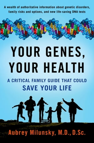 Your Genes,  Your Health A Critical Family Guide That Could Save Your Life