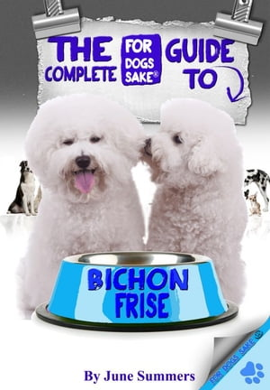 The Complete Guide To Bichon-Frise