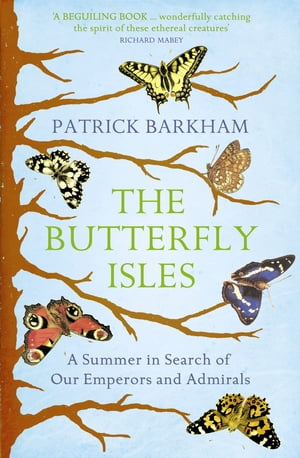 Butterfly Isles A Summer In Search Of Our Emperors And Admirals