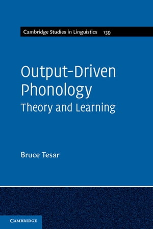 Output-Driven Phonology Theory and Learning