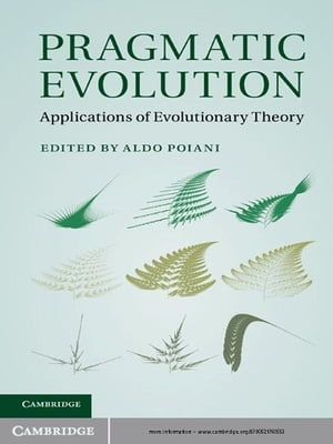 Pragmatic Evolution Applications of Evolutionary Theory