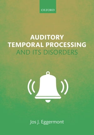 Auditory Temporal Processing and its Disorders
