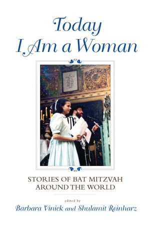 Today I Am a Woman Stories of Bat Mitzvah around the World