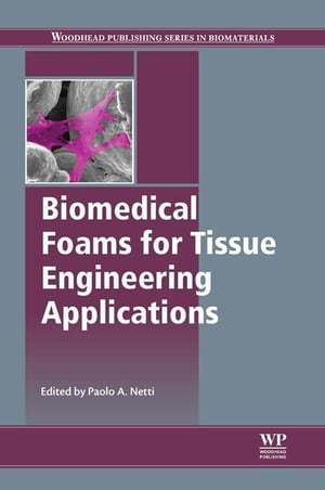 Biomedical Foams for Tissue Engineering Applications