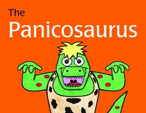 The Panicosaurus Managing Anxiety in Children Including Those with Asperger Syndrome
