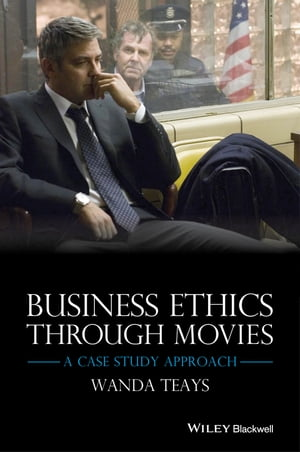 Business Ethics Through Movies A Case Study Approach