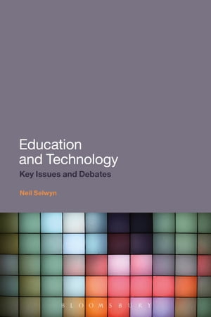 Education and Technology Key Issues and Debates