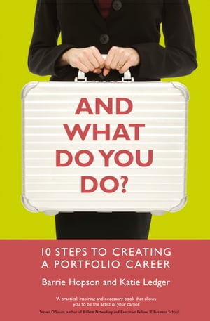 And What Do You Do? 10 steps to creating a portfolio career