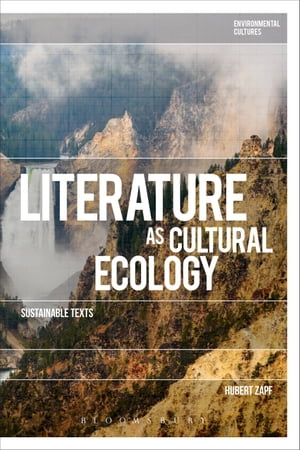 Literature as Cultural Ecology Sustainable Texts
