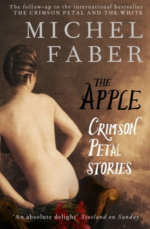 The Apple: Crimson Petal Stories Crimson Petal Stories