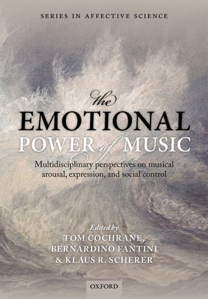 The Emotional Power of Music Multidisciplinary perspectives on musical arousal,  expression,  and social control
