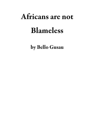 Africans are not Blameless
