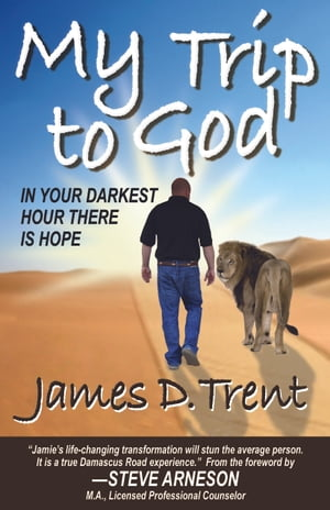 My Trip to God In Your Darkest Hour There is Hope