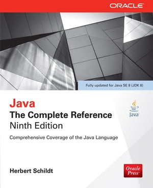 Java: The Complete Reference,  Ninth Edition The Complete Reference,  Ninth Edition (INKLING EBOOK)