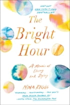 The Bright Hour Cover Image
