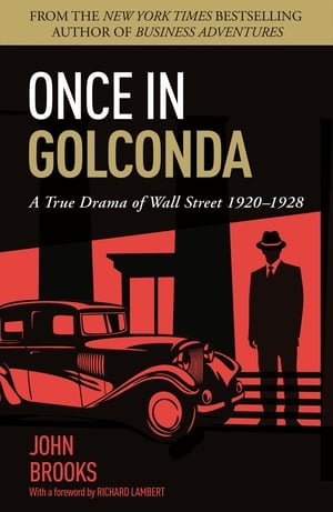 Once in Golconda A True Drama of Wall Street 1920-1928