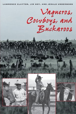 Vaqueros, Cowboys, and Buckaroos