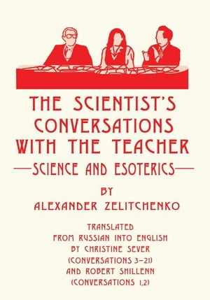 The scientist's Conversations with the Teacher Science and Esoterics