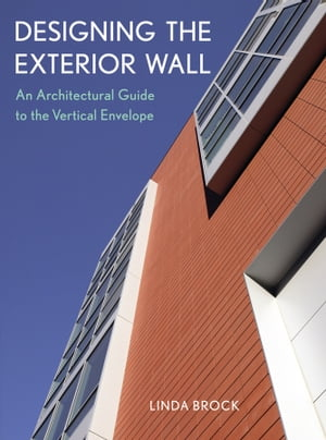 Designing the Exterior Wall An Architectural Guide to the Vertical Envelope