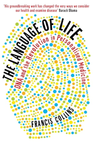 The Language of Life: DNA and the Revolution in Personalised Medicine