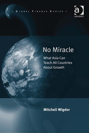 No Miracle What Asia Can Teach All Countries About Growth