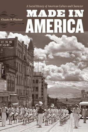 Made in America A Social History of American Culture and Character