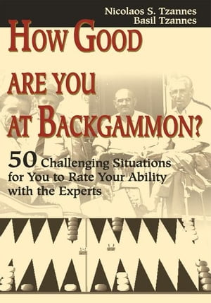 How Good Are You at Backgammon? 50 Challenging Situations for You to Rate Your Ability with the Experts