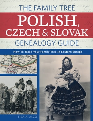 The Family Tree Polish,  Czech And Slovak Genealogy Guide How to Trace Your Family Tree in Eastern Europe