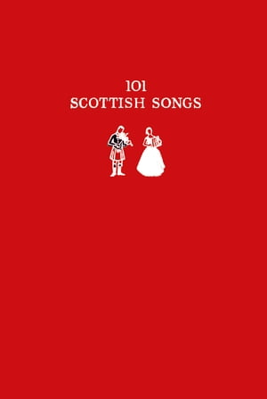 101 Scottish Songs: The wee red book (Collins Scottish Archive)